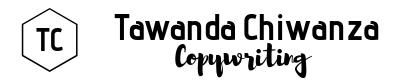 Tawanda Chiwanza Copywriting